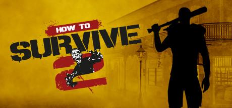 How to Survive 2 Steam Oyun Çekilişi